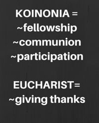KOINONIA =-fellowship-communion-joint participation